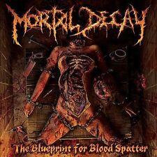 MORTAL DECAY-BLUEPRINT FOR BLOOD SPLATTER  CD NEW