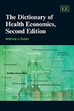 The Dictionary of Health Economics, Culyer, Anthony J., Good Book