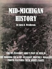 Mid-Michigan History : The Mt. Pleasant Area As Seen in the Morning Sun and...