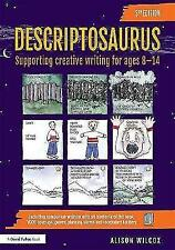 Descriptosaurus: Supporting Creative Writing for Ages 8-14 by Alison Wilcox (Hardback, 2017)