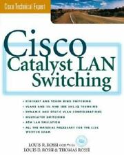 Cisco Catalyst LAN Switching by Thomas Rossi and Louis D. Rossi (1999,...