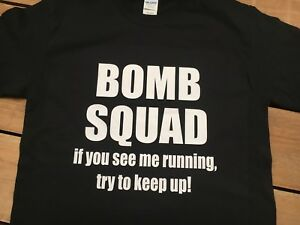 FUNNY T Shirts Funny T Shirts Retro T Shirts Bomb Squad T Shirt Tee Shirts Tee