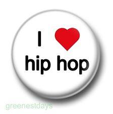 I Love / Heart Hip-Hop 1 Inch / 25mm Pin Button Badge Music Rap R&B Funk Soul