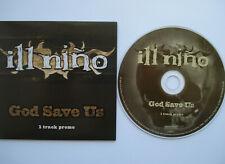 ⭐⭐⭐⭐  ILL NINO ⭐⭐⭐⭐ GOD SAVE US ⭐⭐⭐⭐ 1 Track  PROMO CD  ⭐⭐⭐⭐
