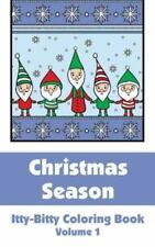 Christmas Season Itty-Bitty Coloring Book (Volume 1) by H. R. Wallace H.R....