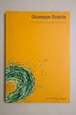 GIUSEPPE SCAIOLA Forma semplice, vivace, leggermente mossa  Delfino&Enrile 2007
