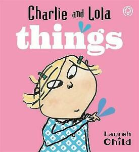 Charlie and Lola: Things: Board Book by Lauren Child (Board Book, 2008)