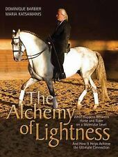The Alchemy of Lightness : What Happens Between Horse and Rider on a....NEW BOOK