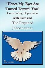 Hence My Eyes Are Turned Toward You: Confronting Depression with Faith and the P