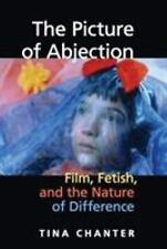 The Picture of Abjection : Film, Fetish, and the Nature of Difference by Tina...