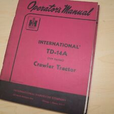 INTERNATIONAL TD-14A 141 Series CRAWLER Tractor Owner Operator Operation Manual