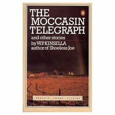 The Moccasin Telegraph and Other Indian Tale - Kinsella