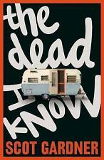 The Dead I Know by Scot Gardner (Paperback, 2017)