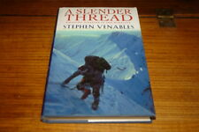 A SLENDER THREAD-ESCAPING DISASTER IN THE HIMALAYA BY STEPHEN VENABLES