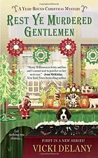 Rest Ye Murdered Gentlemen: A Year-Round Christmas Mystery by Vicki Delany