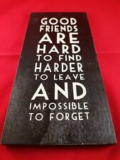 East Of India Wooden Sign Good Friends Are Hard To Find Shabby Chic