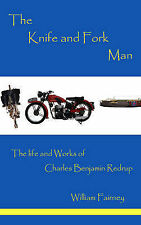 The Knife and Fork Man: The Life and Works of Charles Benjamin Redrup by William Fairney (Hardback, 2009)