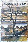 CLOUD BY DAY Pennsylvania Coal Mining Miners MURIEL SHEPPARD Unionization HB/DJ