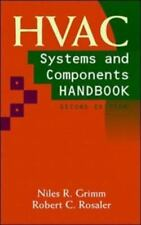 HVAC Systems and Components Handbook by Nils R. Grimm and Robert C. Rosaler...