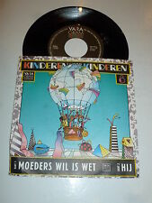 "KINDEREN VOOR KINDEREN - Moeders Wil Is Wet - Dutch 7"" Juke Box Vinyl Single"