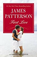 First Love by James Patterson, Emily Raymond