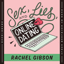 Sex, Lies, and Online Dating by Rachel Gibson 2015 Unabridged CD 9781504614412