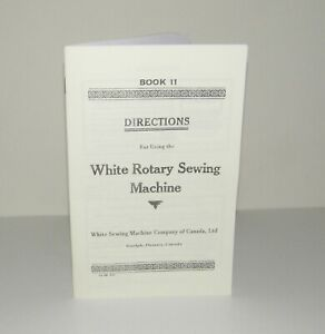 WHITE ROTARY  Sewing Machine INSTRUCTION from early 1900's  Reproduction