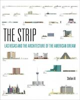 Strip : Las Vegas and the Architecture of the American Dream, Hardcover by Al...