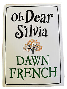 Oh Dear Silvia by Dawn French (Hardback, 2012) Novel Fiction