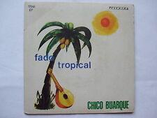 CHICO BUARQUE - FADO TROPICAL+3 45 7'' EP PORTUGAL BRAZIL MPB SAMBA BOSSA RARE