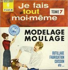 Edouard Limbos marabout flash - JE fais tout moi-meme tome 7 modelage et moulage