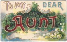 To My Dear Aunt - Vintage 1910 Embossed Greetings Postcard