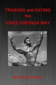 Training and Eating the Vince Gironda Way - bodybuilding