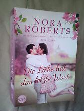 Nora Roberts: Die Liebe hat das letzte Wort