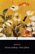 On Love and Barley: The Haiku of Basho (Penguin Classics) by Matsuo Basho   Pape