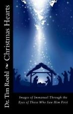 Christmas Hearts : Images of Immanuel Through the Eyes of Those Who Saw Him...