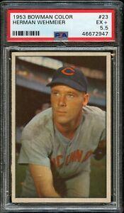 1953 Bowman Color BB Card # 23 Herman Wehmeier Cincinnati Reds PSA EX+ 5.5 !!!!