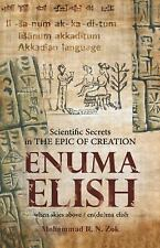 Scientific Secrets in the Epic of Creation Enuma Elish (Paperback or Softback)
