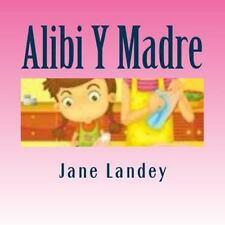 Brim Kiddies Historias: Alibi y Madre : Brim Kiddies Historias by Jane Landey...