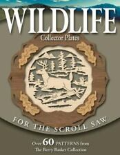 Wildlife Collector Plates for the Scroll Saw: Over 60 Patterns from the Berry Ba