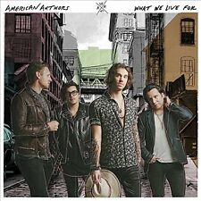 AMERICAN AUTHORS WHAT WE LIVE FOR CD ALBUM (July 1st  2016)