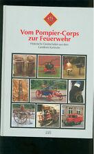 Vom Pompier-Corps zur Feuerwehr Historische Gerätschaften aus dem Landkreis karl