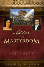 After the Martyrdom: What Happened to the Family of Joseph Smith?, Jerald R. Joh
