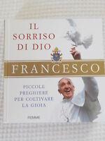 IL SORRISO DI DIO. PAPA FRANCESCO Piccole preghiere CON FOTO! LIBRO NUOVO NEW