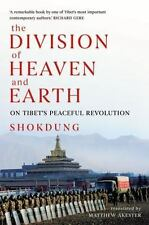 The Division of Heaven and Earth : On Tibet's Peaceful Revolution by Shokdung...
