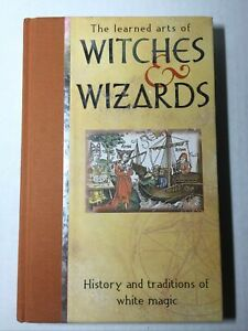 The Learned Arts of Witches & Wizards: White Magic, Anton & Mina Adams 2001