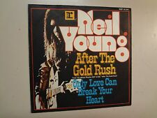 """NEIL YOUNG: After The Gold Rush-Only Love Can Break Your Heart-Germany 7"""" 74 PSL"""