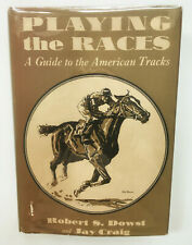 Playing the Races: A Guide to American Tracks. Horse Racing Turf Gambling 1935