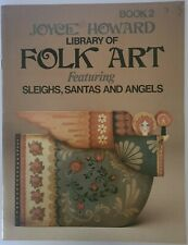 Joyce Howard Library of Folk Art Featuring Sleighs Santas and Angles Book 2 Tole