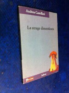 ANDREA CAMILLERI LA STRAGE DIMENTICATA SELLERIO PANORAMA 2002 MOLTO BUONO!! M14